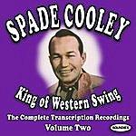Spade Cooley King Of Western Swing, Vol.2