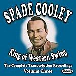 Spade Cooley King Of Western Swing, Vol.3