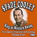 Spade Cooley King Of Western Swing, Vol.4