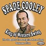Spade Cooley King Of Western Swing, Vol.5