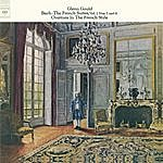 Glenn Gould Bach: The French Suites, Vol. 2 & Overture in The French Style