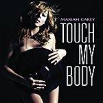 Mariah Carey Touch My Body (Single)