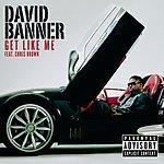 David Banner Get Like Me (Single)