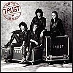 The Trust Rock & Roll