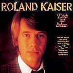 Roland Kaiser Dich Zu Lieben