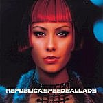Republica Speed Ballads