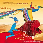 Gabriel Yared Azur & Asmar: Music From The Motion Picture)