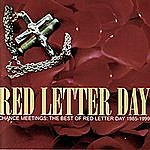 Red Letter Day Chance Meetings: The Best Of Red Letter Day 1985-1999