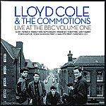 Lloyd Cole & The Commotions Live At The BBC, Vol.1