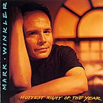 Mark Winkler Hottest Night Of The Year