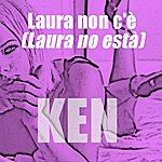 Ken Laura Non C'è/Laura No Està
