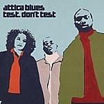 Attica Blues Test. Don't Test