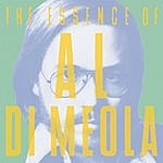 Al Di Meola The Essence Of Al Di Meola