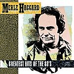 Merle Haggard Greatest Hits Of The 80's