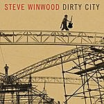 Steve Winwood Dirty City (2-Track Single)