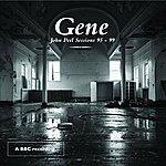 Gene The John Peel Sessions '95-'99