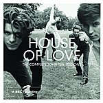The House Of Love The Complete John Peel Sessions