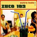 Zuco 103 Outro Lado