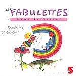 Anne Sylvestre Les Fabulettes 5: Fabulettes En Couleurs