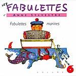 Anne Sylvestre Les Fabulettes 6: Fabulettes Marines