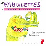 Anne Sylvestre Les Fabulettes 7: Les Premières Fabulettes