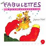 Anne Sylvestre Les Fabulettes 9: Joyeux Noël