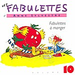 Anne Sylvestre Les Fabulettes 10: A Manger