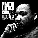 Martin Luther King, Jr. The Best Of The Speeches: Martin Luther King Jr.