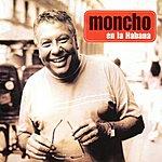 Moncho Moncho En La Habana