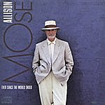 Mose Allison Ever Since The World Ended