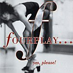 Fourplay ...Yes, Please!