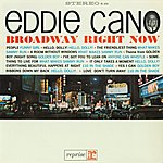 Eddie Cano Broadway - Right Now!