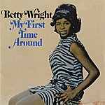 Betty Wright My First Time Around