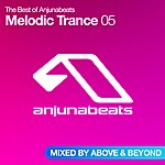 Above & Beyond The Best Of Anjunabeats: Melodic Trance