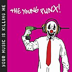 Young Punx Your Music Is Killing Me
