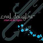 Carl Douglas Return Of The Fighter
