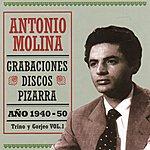 Antonio Molina Grabaciones Discos Pizarra: Antonio Molina - Trino Y Gorjeo, Vol.1 - 1940-1950