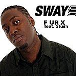 Sway F Ur X/Let It Go