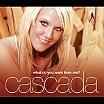 Cascada What Do You Want From Me?