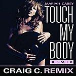 Mariah Carey Touch My Body (Craig C. Remix) (Single)