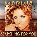 Marina Searching For You Remixes (4-Track Maxi-Single)
