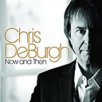 Chris DeBurgh Now And Then