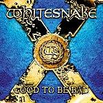 Whitesnake Good To Be Bad