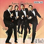 Ames Brothers You, You, You