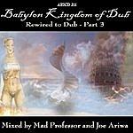 Mad Professor Babylon Kingdom Of Dub: Rewired To Dub, Part 3
