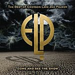 Emerson, Lake & Palmer Come And See The Show: The Best Of Emerson Lake & Palmer