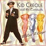 Kid Creole & The Coconuts Too Cool To Conga
