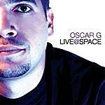 Oscar G. Live @ Space