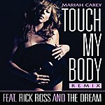Mariah Carey Touch My Body (Remix) (Single)