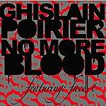 Ghislain Poirier No More Blood (4-Track Maxi-Single)